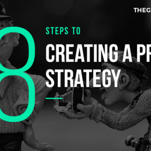 How to Develop a Solid PR Strategy in 8 Steps