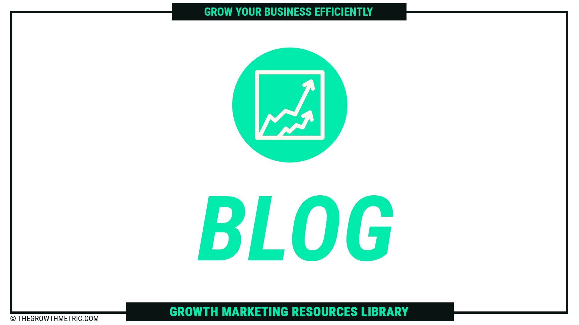 The Growth Metric Blog