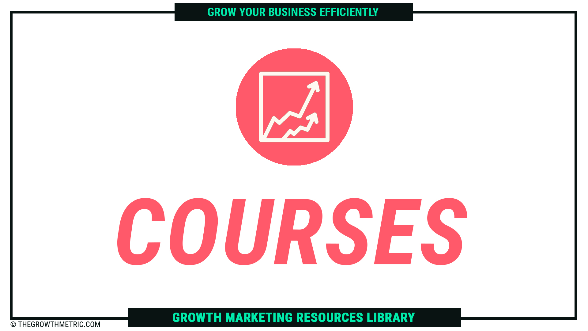The Growth Metric Courses