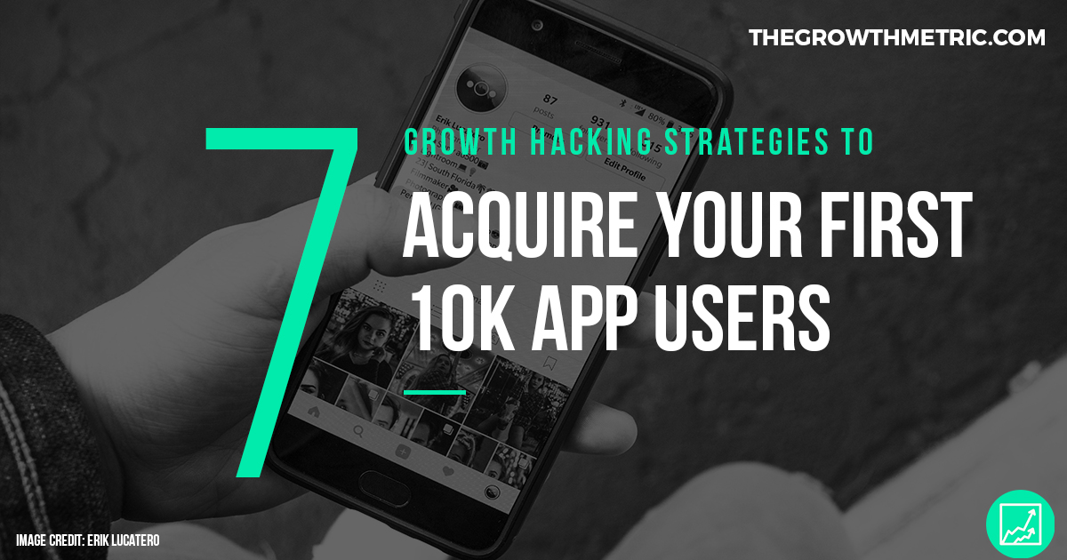 7 app growth hacking strategies